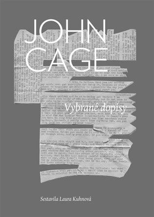 Vybrané dopisy - John Cage | Booksquad.ink