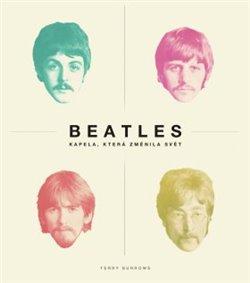 Obálka titulu Beatles: kapela, která změnila svět