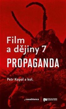 Obálka titulu Film a dějiny 7. - Propaganda