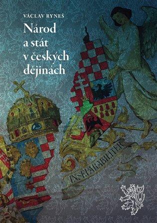 Národ a stát v českých dějinách - Václav Ryneš | Booksquad.ink