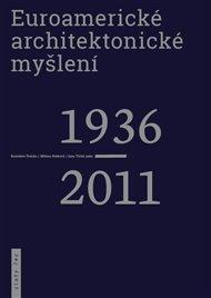 Euroamerické architektonické myšlení 1936-2011