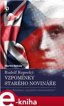 Obálka titulu Rudolf Kopecký: Vzpomínky starého novináře
