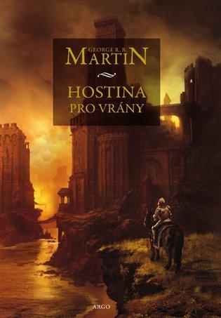 Hostina pro vrány:Píseň ledu a ohně. Kniha čtvrtá - George R.R. Martin   Booksquad.ink