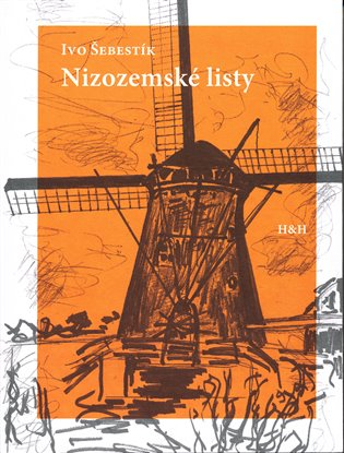 Nizozemské listy - Ivo Šebestík | Booksquad.ink
