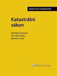 Katastrální zákon. Praktický komentář (zákon č. 256/2013 Sb.)