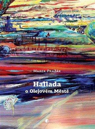 Hallada o Olejovém Městě - Marek Pražák   Booksquad.ink