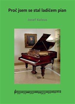Obálka titulu Proč jsem se stal ladičem pian