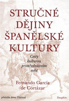 Obálka titulu Stručné dějiny španělské kultury
