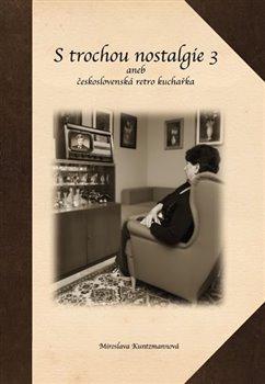 Obálka titulu S trochou nostalgie 3 aneb československá retro kuchařka