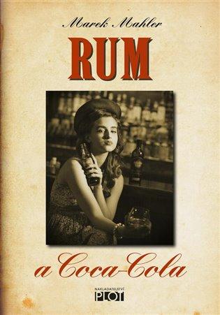 Rum a Coca-Cola - Marek Mahler | Booksquad.ink