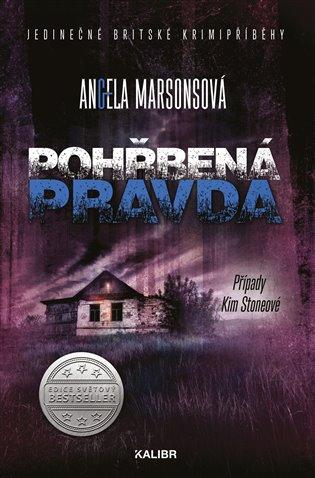 Pohřbená pravda (Případy Kim Stoneové 6) - Angela Marsonsová | Booksquad.ink