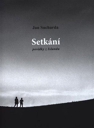Setkání:Povídky z Islandu - Jan Sucharda   Booksquad.ink