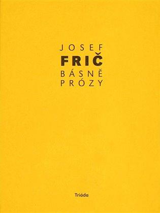 Básně, prózy:(1918–1930) - Josef Frič | Booksquad.ink