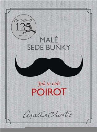 Malé šedé buňky:Jak to vidí Poirot - Agatha Christie   Booksquad.ink