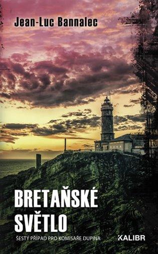 Bretaňské světlo:Sěstý případ pro komisaře Dupina - Jean-Luc Bannalec | Booksquad.ink
