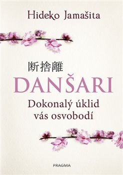 Obálka titulu Danšari - Dokonalý úklid vás osvobodí
