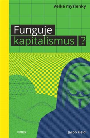 Funguje kapitalismus? - Jacob Field   Replicamaglie.com