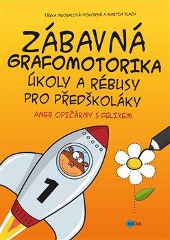 Obálka titulu Zábavná grafomotorika, úkoly a rébusy pro předškoláky