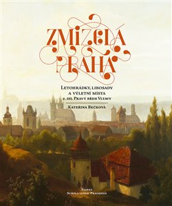 Obálka titulu Letohrádky, libosady a výletní místa 2.díl: Pravý břeh Vltavy