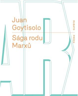 Sága rodu Marxů - Juan Goytisolo   Booksquad.ink