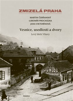 Zmizelá Praha-Vesnice, usedlosti a dvory