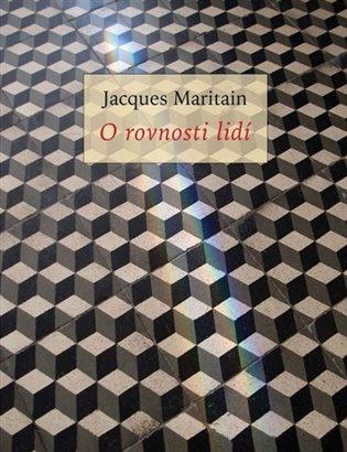 O rovnosti lidí - Jacques Maritain | Booksquad.ink