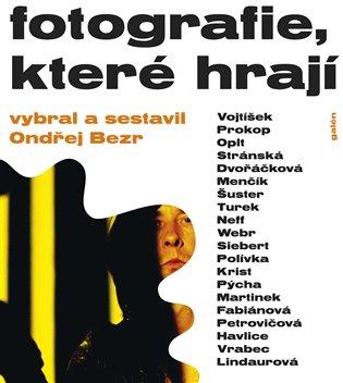 Fotografie, které hrají - Ondřej Bezr   Booksquad.ink