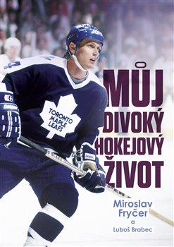Obálka titulu Můj divoký hokejový život
