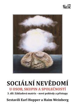 Obálka titulu Sociální nevědomí u osob, skupin a společností - 3.díl