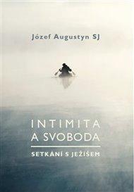 Intimita a svoboda - Setkání s Ježíšem