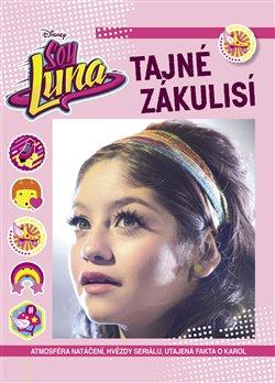 Obálka titulu Soy Luna - Tajné zákulisí