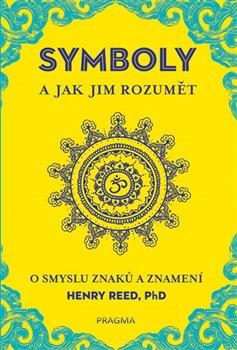 Obálka titulu Symboly a jak jim rozumět. O smyslu znaků a znamení