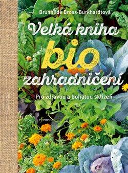 Obálka titulu Velká kniha biozahradničení