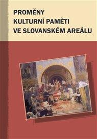 Proměny kulturní paměti ve slovanském areálu