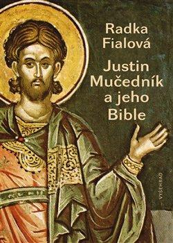 Obálka titulu Justin Mučedník a jeho Bible