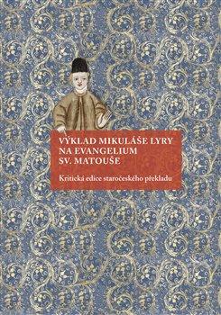 Obálka titulu Výklad Mikuláše Lyry na evangelium sv. Matouše