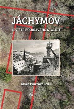 Obálka titulu Jáchymov – jeviště bouřlivého století