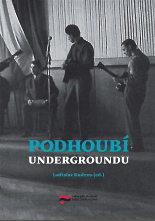 Podhoubí undergroundu - Ladislav Kudrna (ed.)   Booksquad.ink