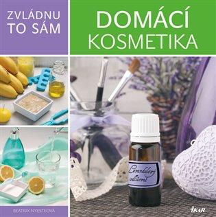 Zvládnu to sám: Domácí kosmetika - Beatrix Nyesteová | Booksquad.ink