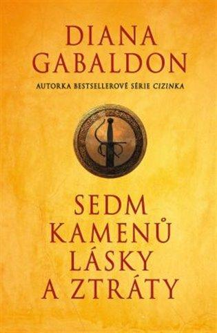 Sedm kamenů lásky a ztráty - Diana Gabaldon | Booksquad.ink