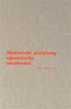 Obálka titulu Akademické platformy výpočetního navrhování