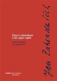 Jan Zahradníček. Čtení o básníkovi z let 1930–1960.