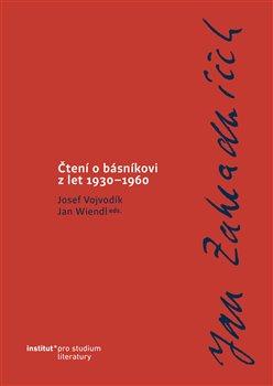 Obálka titulu Jan Zahradníček. Čtení o básníkovi z let 1930–1960.