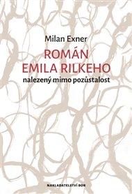 Román Emila Rilkeho nalezený mimo pozůstalost