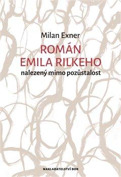 Obálka titulu Román Emila Rilkeho nalezený mimo pozůstalost