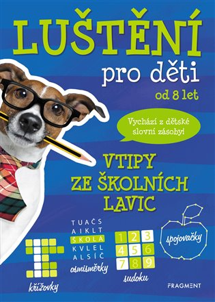 Luštění pro děti – vtipy ze školních lavic - Kateřina Šípková   Booksquad.ink