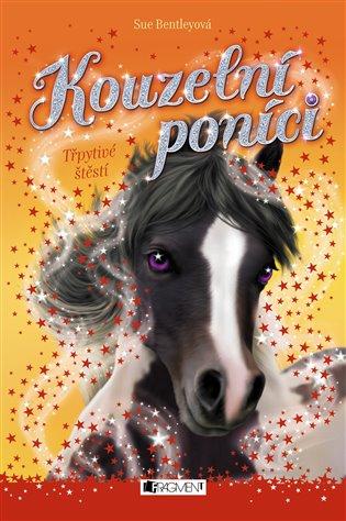 Kouzelní poníci - Třpytivé štěstí - Sue Bentleyová | Booksquad.ink