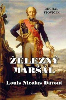 Obálka titulu Železný maršál Louis Nicolas Davout