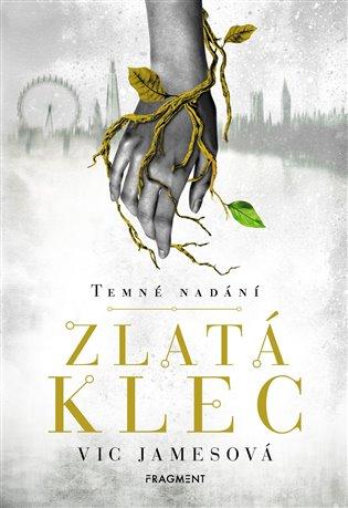 Temné nadání – Zlatá klec - VIc Jamesová   Booksquad.ink