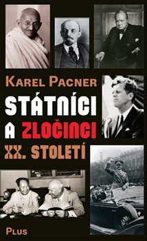 Obálka titulu Státníci a zločinci XX. století